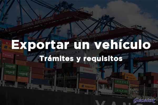Tramites y gestiones para exportar un vehíxulo