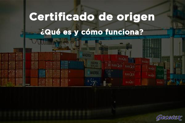 Certificado de Origen que es y como funciona