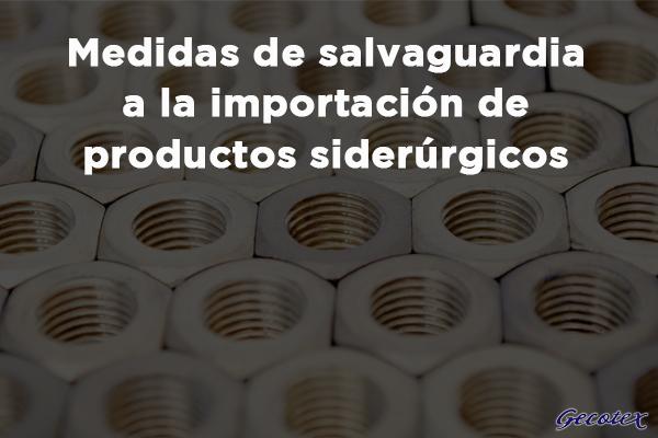 Medidas de salvaguardia para productos siderurgicos