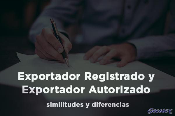 Exportador registrado y exportador autorizado
